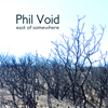 Phil Void - East of Somewhere